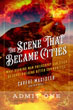 Scene That Became Cities, The: What Burning Man Philosophy Can Teach Us about Building Better Communities [Paperback]