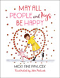 May All People and Pigs Be Happy [Hardcover]