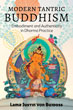 Modern Tantric Buddhism: Embodiment and Authenticity in Dharma Practice [Paperback]