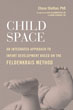 Child Space: An Integrated Approach to Infant Development Based on the Feldenkrais Method [Paperback – Illustrated]
