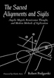 Sacred Alignments and Sigils, The: Angelic Magick, Renaissance Thought, and Modern Methods of Sigilization [Paperback – Illustrated]
