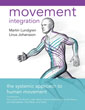 Movement Integration: The Systemic Approach to Human Movement [Paperback]
