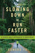 Slowing Down to Run Faster: A Sense-able Approach to Movement [Paperback]