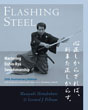 Flashing Steel, 25th Anniversary Edition: Mastering Eishin-Ryu Swordsmanship [Paperback]