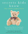 Secrets Kids Know…that Adults Oughta Learn: Enriching Your Life by Viewing It Through The Eyes of a Child [Paperback]