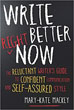 Write Better Right Now: The Reluctant Writer's Guide to Confident Communication and Self-Assured Style [Paperback]