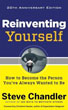 Reinventing Yourself, 20th Anniversary Edition: How to Become the Person You've Always Wanted to Be [Paperback]