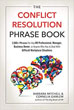 Conflict Resolution Phrase Book, The: 2,000+ Phrases For Any HR Professional, Manager, Business Owner, or Anyone Who Has to Deal with Difficult Workplace Situations [Paperback]