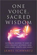 One Voice, Sacred Wisdom: Revealing Answers to Some of Life's Greatest Mysteries from Your Guides, Spirits and Angels [Paperback]