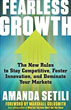 Fearless Growth: The New Rules to Stay Competitive, Foster Innovation, and Dominate Your Markets [Paperback]