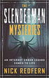 Slenderman Mysteries, The: An Internet Urban Legend Comes to Life [Paperback]