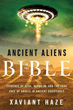 Ancient Aliens in the Bible: Evidence of UFOs, Nephilim, and the True Face of Angels in Ancient Scriptures [Paperback]