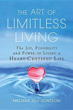 Art of Limitless Living, The: The Joy, Possibility and Power of Living a Heart-Centered Life [Paperback]