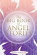 Big Book of Angel Stories, The [Paperback]