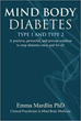 Mind Body Diabetes Type 1 and Type 2: A positive, powerful and proven solution to stop diabetes once and for all [Paperback]