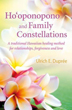 Ho'oponopono and Family Constellations: A traditional Hawaiian healing method for relationships, forgiveness and love [Paperback]