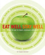 Eat Well Stay Well: What to Eat to Beat Common Ailments [Paperback]