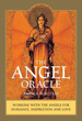 Angel Oracle, The: Working with the Angels for Guidance, Inspiration and Love [Cards]