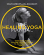 Healing Yoga Manual, The: Work with Your Chakra Energy Centres to Increase Your Vitality [Paperback]