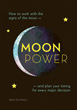Moonpower: How to Work with the Phases of the Moon and Plan Your Timing for Every Major Decision [Paperback]