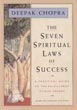 Seven Spiritual Laws of Success, The: A Practical Guide to the Fulfillment of Your Dreams [Hardcover]