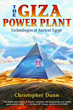 Giza Power Plant, The: Technologies of Ancient Egypt [Paperback]
