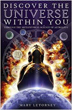 Discover The Universe Within You - Through The Metaphysical Science of Astrology [Paperback]