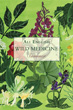 Wild Medicine - Summer: A Summer of Wild Hedgerow Medicine with Recipes and Anecdotes [Paperback]