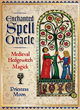 Enchanted Spell Oracle: Medieval Hedgewitch Magick [Cards]