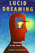 Lucid Dreaming: Gateway to the Inner Self [Paperback]