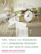 Making the Most of Bed Rest: Tips, Tools, and Resources for a Rewarding Recovery from Any Health Challenge [Paperback]