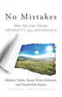 No Mistakes!: How You Can Change Adversity into Abundance [Paperback] [DMGD]