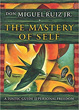 Mastery of Self, The: A Toltec Guide to Personal Freedom [Hardcover]