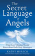 Secret Language of Angels, The: What Every Christian Should Know About God's Holy Messengers [Paperback]