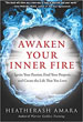 Awaken Your Inner Fire: Ignite Your Passion, Find Your Purpose, and Create the Life That You Love [Paperback]