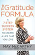 Gratitude Formula, The: A 7-Step Success System to Create a Life that You Love [Paperback] [DMGD]