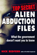 Top Secret Alien Abduction Files: What the Government Doesn't Want You to Know [Paperback]