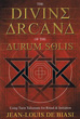 Divine Arcana of the Aurum Solis, The: Using Tarot Talismans for Ritual & Initiation [Paperback]