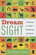 Dream Sight: A Dictionary and Guide for Interpreting Any Dream [Paperback]