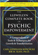 Llewellyn Complete Book of Psychic Empowerment, The: A Compendium of Tools & Techniques for Growth & Transformation [Paperback]
