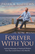 Forever With You: Inspiring Messages of Healing & Wisdom from your Loved Ones in the Afterlife [Paperback]
