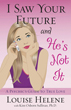 I Saw Your Future and He's Not It: A Psychic's Guide to True Love [Paperback]