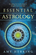 Essential Astrology: Everything You Need to Know to Interpret Your Natal Chart [Paperback]