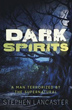 Dark Spirits: A Man Terrorized by the Supernatural [Paperback]