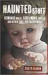 Haunted Stuff: Demonic Dolls, Screaming Skulls & Other Creepy Collectibles [Paperback]
