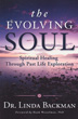 Evolving Soul, The: Spiritual Healing Through Past Life Exploration [Paperback]