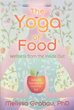 Yoga of Food, The: Wellness from the Inside Out [Paperback]