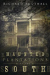 Haunted Plantations of the South [Paperback]