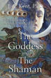 Goddess and the Shaman, The: The Art & Science of Magical Healing [Paperback]
