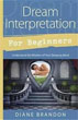 Dream Interpretation for Beginners: Understand the Wisdom of Your Sleeping Mind (For Beginners (Llewellyn's)) [Paperback]
